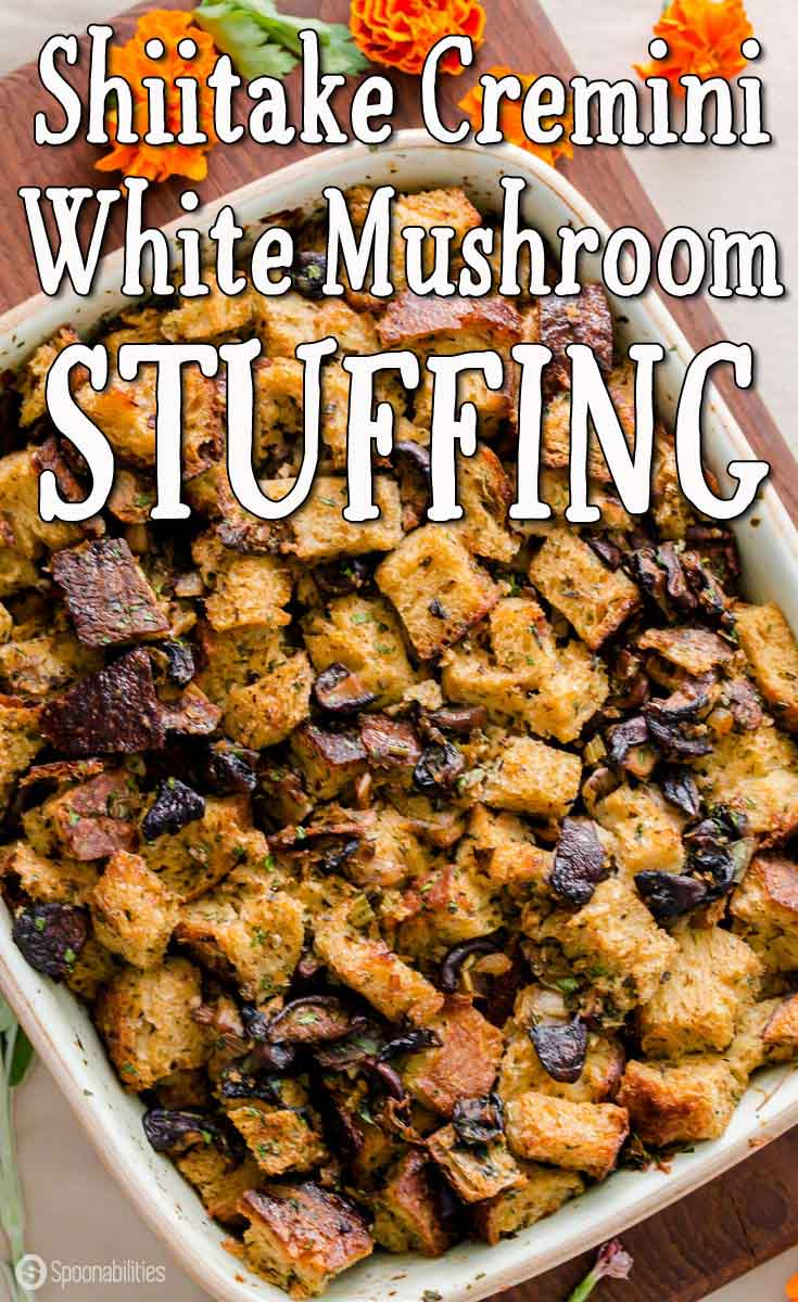 Shiitake Cremini White Mushroom Stuffing is an excellent side dish recipe for Thanksgiving dinner and holiday get-togethers. Packed with fresh herbs, veggies, three different mushrooms mixed within cubes of sourdough bread. Spoonabilities.com